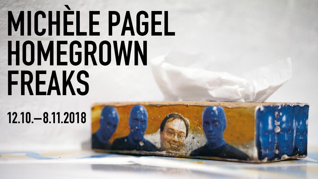 Michele Pagel Homegrown Freaks Ausstellung Wien 2018